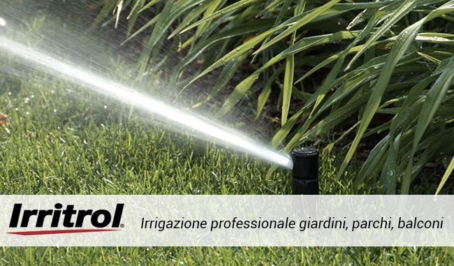 Irritrol reinventa il modo di irrigare i vostri giardini